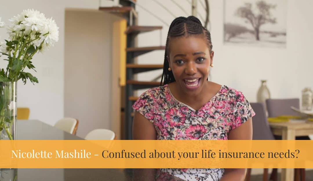 Confused about your needs when it comes to life insurance?